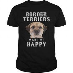Border Terriers Make Me Happy T-Shirts, Hoodies, Sweatshirts, Tee Shirts (22.99$ ==► Shopping Now!)