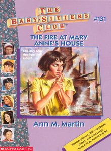 The Baby-Sitters Club #131 The Fire at Mary Anne's House