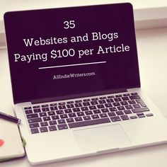 35 Websites and Blogs Paying $100 per Article (plus a free downloadable .pdf version for off-site reference) -- ideal for freelance bloggers and Web content writers