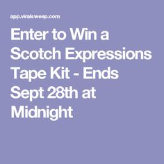 Enter to Win a Scotch Expressions Tape Kit - Ends Sept 28th at Midnight