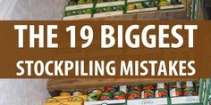 The19 Biggest Stockpiling Mistakes