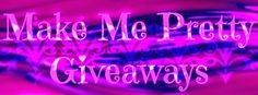 ColorMeSoCrazy: Make Me Pretty Giveaways #giveaways #nailpolish