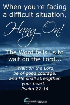 Jesus Christ is Lord: When you're facing a difficult situation, hang on! The Word tells us to wait on the Lord. He will give you strength. Biblical Quotes, Bible Verses Quotes, Words Of Encouragement, Faith Quotes, Spiritual Quotes, Spiritual Encouragement, Healing Quotes, Heart Quotes, Positive Quotes