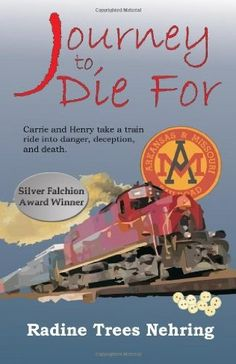 Journey to Die For (2010) (The sixth book in the Something to Die for Mystery series) A novel by Radine Trees Nehring