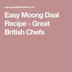 Easy Moong Daal Recipe - Great British Chefs