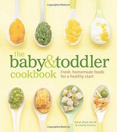 The Baby & Toddler Cookbook: Fresh, Homemade Foods for a Healthy Start by Karen Ansel http://www.amazon.co.uk/dp/1740899806/ref=cm_sw_r_pi_dp_6eYRwb0S21V78