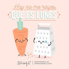 Que los lunes no te coman el coco, que esta semana la bordo. Don't get on my nerves today, it is Monday. Don't let Mondays get you down, this week there is no need to frown. #mrwonderfulshop #monday #quotes