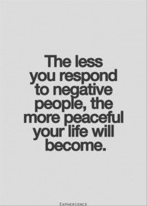 """The less you respond to negative people, the more peaceful your life will become."" allanapratt.com/challenge"