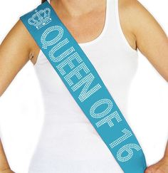 For the Queen of 16! Sweet 16 Birthday Sash.