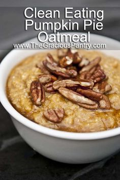 Clean Eating Pumpkin Pie Oatmeal (Makes 4 servings) Ingredients: 1 cup dry oats, cooked cup pumpkin purée 1 teaspoon pumpkin pie spice, no sugar added 4 egg whites (optional) cup pecans per serving Maple syrup to taste Clean Eating Breakfast, Breakfast Dishes, Breakfast Recipes, Fall Breakfast, Pumpkin Breakfast, Breakfast Healthy, Health Breakfast, Morning Breakfast, Eating Clean