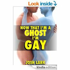 """""""Now That I'm a Ghost I'm Gay"""" - Warning: Contains a """"horny gay poltergeist."""""""