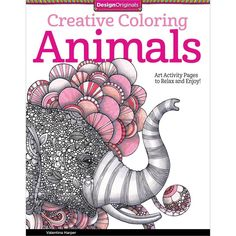 Design Originals Animals Creative Colouring Book Coloring In For Grown Ups