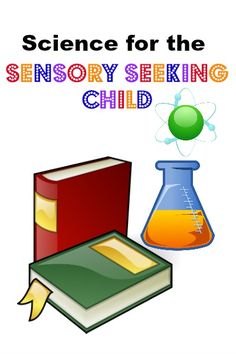 The Transplanted Southerner: Science Projects for the Sensory Oriented Child. Engage your sensory seeker with science experiments!