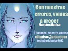 Con nuestros errores, vamos a crecer- Maestro Alaniso - YouTube