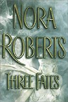 Nora Roberts  Three Fates.  This is an amazing book that I've read no less than 3 times so far.  Love the story of the Fates.