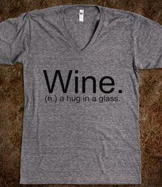 Wine. (n.) a hug in a glass! T-shirt