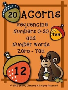 Acorns Sequencing - Numbers 0-20 and Number Words zero-ten- Provides for differentiation with different levels - Great for math centers - kindergarten and first grade math $