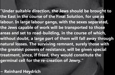 Infamous words from one of the top Nazi bastards