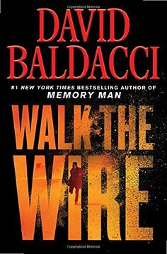 Walk the Wire (Memory Man series, 6) by David Baldacci Free Books, Good Books, Books To Read, Amazing Books, David Baldacci Books, Amos Decker, E Reader, Popular Books, Mystery Thriller