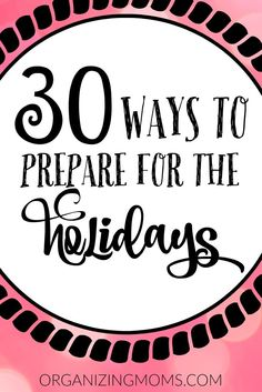Prepare for the holidays now! Tips for less stress, gift ideas, how to get your ducks in a row, scheduling, and holiday specific ideas for Christmas, Thanksgiving and Halloween!