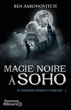 Magie noire à Soho (Moon Over Soho) by Ben Aaronovitch, J'ai Lu, France, 2012