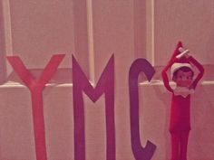 Elf on the Shelf idea - Elf YMCA This just made me laugh