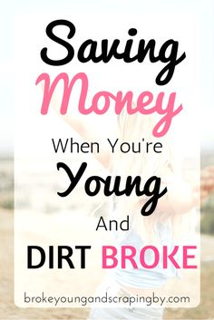 How do you save money when you're broke and young? I've got some tips to share!