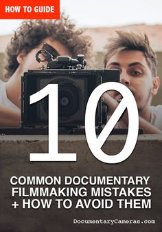 10 common documentary filmmaking mistakes and how to avoid them. Guide for beginner filmmakers and film students to avoid mistakes a lot of amateurs make. Perfect for shot films and feature length movies.