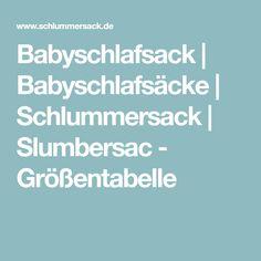 Babyschlafsack   Babyschlafsäcke   Schlummersack   Slumbersac - Größentabelle