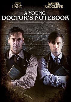 A Young Doctor's Notebook - TV series. It's 1917 and a young doctor arrives in the middle of the night to lead an eerie, back-woods hospital. Fresh from med school, he is completely unprepared for the bizarre people and alarming medical maladies that face him, so, in an unexpected twist, he turns to his older self for advice. --Ann-Marie at McCollough Branch Library