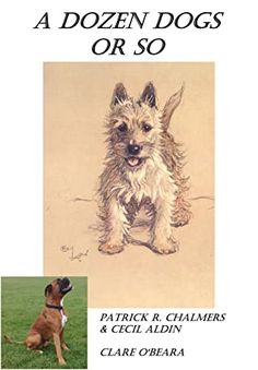 A Dozen Dogs Or So: New Edition by Clare O'Beara Dog Books, Children's Books, Books To Read, Highlands Terrier, West Highland Terrier, Field Spaniel, Recommended Books, Dog Facts, Companion Dog
