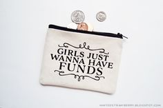Girls just wanna have funds! Typography Coin Purse with heat transfer