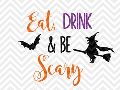 Eat Drink and Be Scary Witch Halloween SVG file - Cut File - Cricut projects - cricut ideas - cricut explore - silhouette cameo projects - Silhouette projects by KristinAmandaDesigns