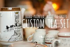 Custom Tea Set - Made to Order! Build your own set! You choose the quotes, themes, colors, and number of pieces- Tea pot, teacups, mugs