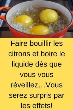 Faire bouillir les citrons et boire le liquide dès que vous vous réveillez…Vous serez surpris par les effets! #bouillir #citrons #liquide Beauty Secrets, Buffet, Goodies, Diet, Vegetables, Healthy, Food, Sport, Im Sorry
