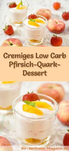 Cremiges Low Carb Pfirsich-Quark-Dessert im Glas - ein einfaches Rezept für ein kalorienreduziertes, kohlenhydratarmes Low Carb Dessert ohne Zusatz von Zucker ...