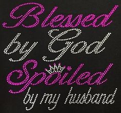 Blessed by God Spoiled by my Husband Rhinestone by Twinkletrunk