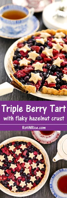 Delicious Triple Berry Tart with flaky hazelnut crust and juicy blueberries, strawberries, and raspberries filling. Recipe includes gluten free option.   Food to gladden the heart at RotiNRice.com