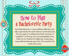 A fabulous inforgraphic to help you plan your next Bachelorette Party. It will definitely help on how to plan a Bachelorette Party.