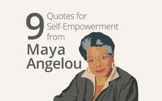 9 Quotes for Self-Empowerment from Maya Angelou