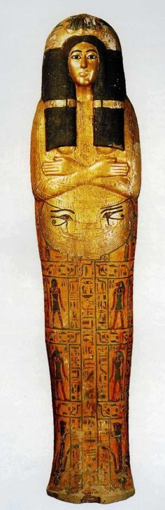 """Coffin of deceased named Henutmehyt, gilded and painted wood; Dynasty XIX, 187 cm; the hieroglyphs say she was """"head of the house,"""" and """"a musician."""" British Museum, London, U.K. The coffin was typically made of wood. The mummified body was put in the coffin. The sarcophagus was the outmost level and was typically made of stone. An ancient Egyptian would say that the function of both the sarcophagus and coffin were to protect the """"ka"""" [spirit] of the deceased;"""