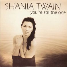 """I got """"You're Still The One""""! Which Shania Twain Song Are You?"""