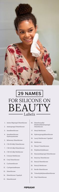 """In a world where """"natural"""" and """"organic"""" are taking over the beauty aisle, many ingredients are being questioned. Here's a complete list of silicone synonyms so you know exactly what chemicals are lurking in your favorite beauty buys."""