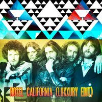 EAGLES - HOTEL CALIFORNIA (LUXXURY EDIT) by LUXXURY on SoundCloud