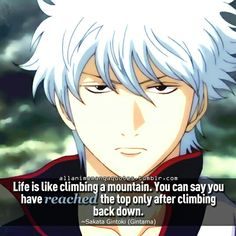 Gintama.  I love this quote. I have to watch this anime someday