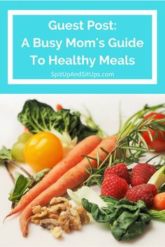 Superb A Busy Mom us Guide to Healthy Meals