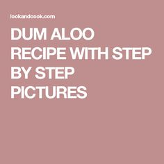 DUM ALOO RECIPE WITH STEP BY STEP PICTURES