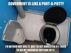 Government is like a port-a-potty...