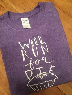 c56c1afb7 Will Run for Pie Tee. Thanksgiving 2017Circuit ProjectsHand LetteringGraphic  TeesCricut IdeasShirt ...