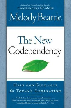 The New Codependency: Help and Guidance for Today's Generation de Melody Beattie